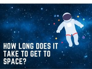 How long does it take to get to space?